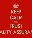 KEEP CALM AND TRUST QUALITY ASSURANCE - Personalised Tea Towel: Premium