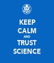 KEEP CALM AND TRUST SCIENCE - Personalised Tea Towel: Premium