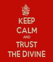 KEEP CALM AND TRUST THE DIVINE - Personalised Tea Towel: Premium