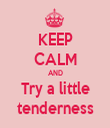 KEEP CALM AND Try a little tenderness - Personalised Tea Towel: Premium