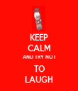 KEEP CALM AND TRY NOT TO LAUGH - Personalised Tea Towel: Premium