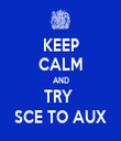 KEEP CALM AND TRY  SCE TO AUX - Personalised Tea Towel: Premium