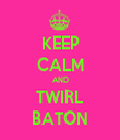 KEEP CALM AND TWIRL BATON - Personalised Tea Towel: Premium