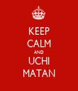 KEEP CALM AND UCHI MATAN - Personalised Tea Towel: Premium