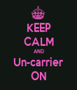 KEEP CALM AND Un-carrier ON - Personalised Tea Towel: Premium