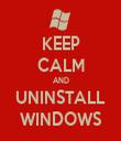 KEEP CALM AND UNINSTALL WINDOWS - Personalised Tea Towel: Premium