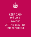 KEEP CALM and Use a  FULL STOP AT THE END  OF  THE SENTENCE - Personalised Tea Towel: Premium