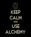 KEEP CALM AND USE ALCHEMY - Personalised Tea Towel: Premium