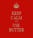KEEP CALM AND USE  BUTTER - Personalised Tea Towel: Premium