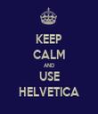 KEEP CALM AND USE HELVETICA - Personalised Tea Towel: Premium