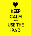 KEEP CALM AND USE THE iPAD - Personalised Tea Towel: Premium