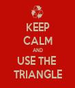 KEEP CALM AND USE THE  TRIANGLE - Personalised Tea Towel: Premium