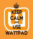 KEEP CALM AND USE WATTPAD - Personalised Tea Towel: Premium