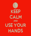 KEEP CALM AND USE YOUR HANDS - Personalised Tea Towel: Premium