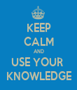 KEEP CALM AND USE YOUR  KNOWLEDGE - Personalised Tea Towel: Premium
