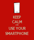 KEEP CALM AND USE YOUR SMARTPHONE - Personalised Tea Towel: Premium