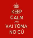 KEEP CALM AND VAI TOMA NO CÚ - Personalised Tea Towel: Premium