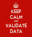 KEEP CALM AND VALIDATE DATA - Personalised Tea Towel: Premium