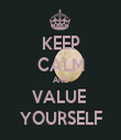 KEEP CALM AND VALUE  YOURSELF - Personalised Tea Towel: Premium