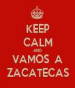 KEEP CALM AND VAMOS  A ZACATECAS - Personalised Tea Towel: Premium