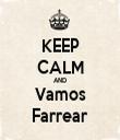 KEEP CALM AND Vamos Farrear - Personalised Tea Towel: Premium