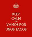 KEEP CALM AND VAMOS POR UNOS TACOS - Personalised Tea Towel: Premium