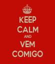 KEEP CALM AND VEM COMIGO - Personalised Tea Towel: Premium
