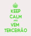 KEEP CALM AND VEM  TERCEIRÃO - Personalised Tea Towel: Premium