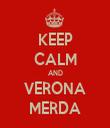 KEEP CALM AND VERONA MERDA - Personalised Tea Towel: Premium