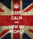 KEEP CALM AND VIEW MY PROFILE - Personalised Tea Towel: Premium