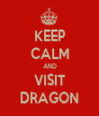 KEEP CALM AND VISIT DRAGON - Personalised Tea Towel: Premium