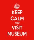 KEEP CALM AND VISIT MUSEUM - Personalised Tea Towel: Premium