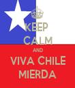 KEEP  CALM AND VIVA CHILE MIERDA - Personalised Tea Towel: Premium