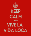 KEEP CALM AND VIVE LA  VIDA LOCA - Personalised Tea Towel: Premium