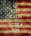 KEEP CALM AND VOTE 4 KIM - Personalised Tea Towel: Premium