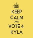 KEEP CALM AND VOTE 4  KYLA - Personalised Tea Towel: Premium