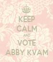 KEEP CALM AND VOTE ABBY KVAM - Personalised Tea Towel: Premium