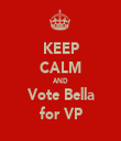 KEEP CALM AND Vote Bella for VP - Personalised Tea Towel: Premium