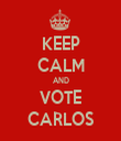 KEEP CALM AND VOTE CARLOS - Personalised Tea Towel: Premium