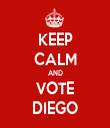 KEEP CALM AND VOTE DIEGO - Personalised Tea Towel: Premium
