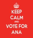 KEEP CALM AND VOTE FOR ANA - Personalised Tea Towel: Premium