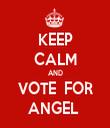 KEEP CALM AND VOTE  FOR ANGEL  - Personalised Tea Towel: Premium