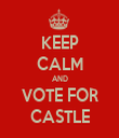 KEEP CALM AND VOTE FOR CASTLE - Personalised Tea Towel: Premium