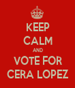 KEEP CALM AND VOTE FOR CERA LOPEZ - Personalised Tea Towel: Premium