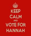 KEEP CALM AND VOTE FOR HANNAH - Personalised Tea Towel: Premium