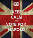 KEEP CALM AND VOTE FOR  HAROLD - Personalised Tea Towel: Premium