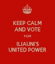KEEP CALM AND VOTE FOR ILIAUNI'S UNITED POWER - Personalised Tea Towel: Premium