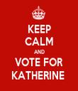 KEEP CALM AND VOTE FOR KATHERINE  - Personalised Tea Towel: Premium