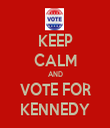 KEEP CALM AND VOTE FOR KENNEDY - Personalised Tea Towel: Premium