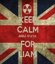 KEEP CALM AND VOTE FOR LIAM - Personalised Tea Towel: Premium
